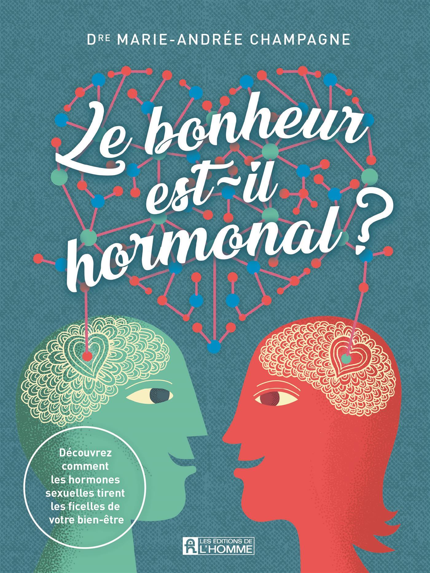 Le bonheur est-il hormonal ?