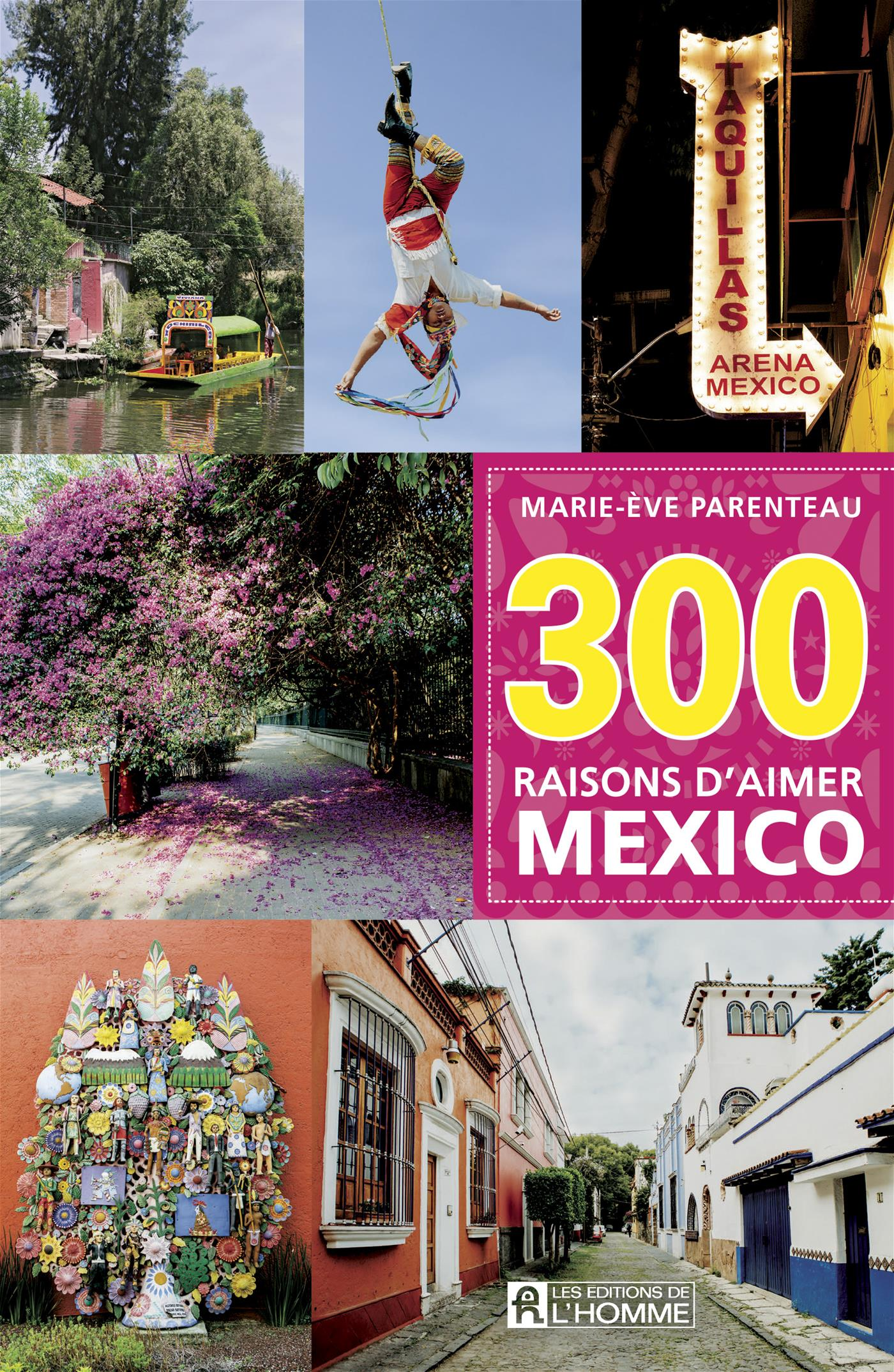 300 raisons d'aimer Mexico