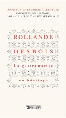Rollande Desbois La gastronomie en héritage