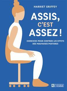 Assis, c'est assez! - Exercices pour contrer les effets des mauvaises postures