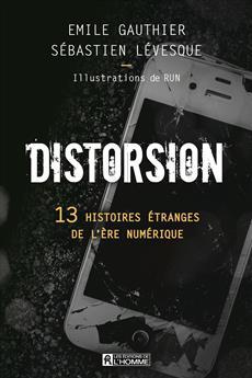 Distorsion - 13 histoires étranges de l'ère numérique