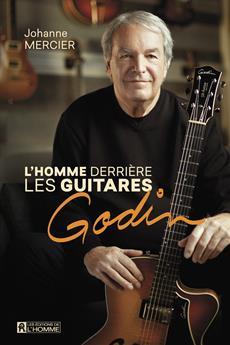 homme derrière les guitares Godin - De La Patrie au monde entier