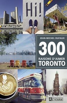 300 raisons d'aimer Toronto