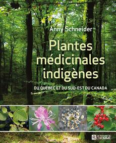 Plantes médicinales indigènes - Du Québec et de l'est du Canada