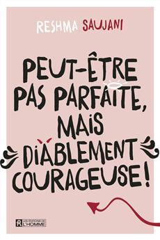Peut-être pas parfaite, mais diablement courageuse!