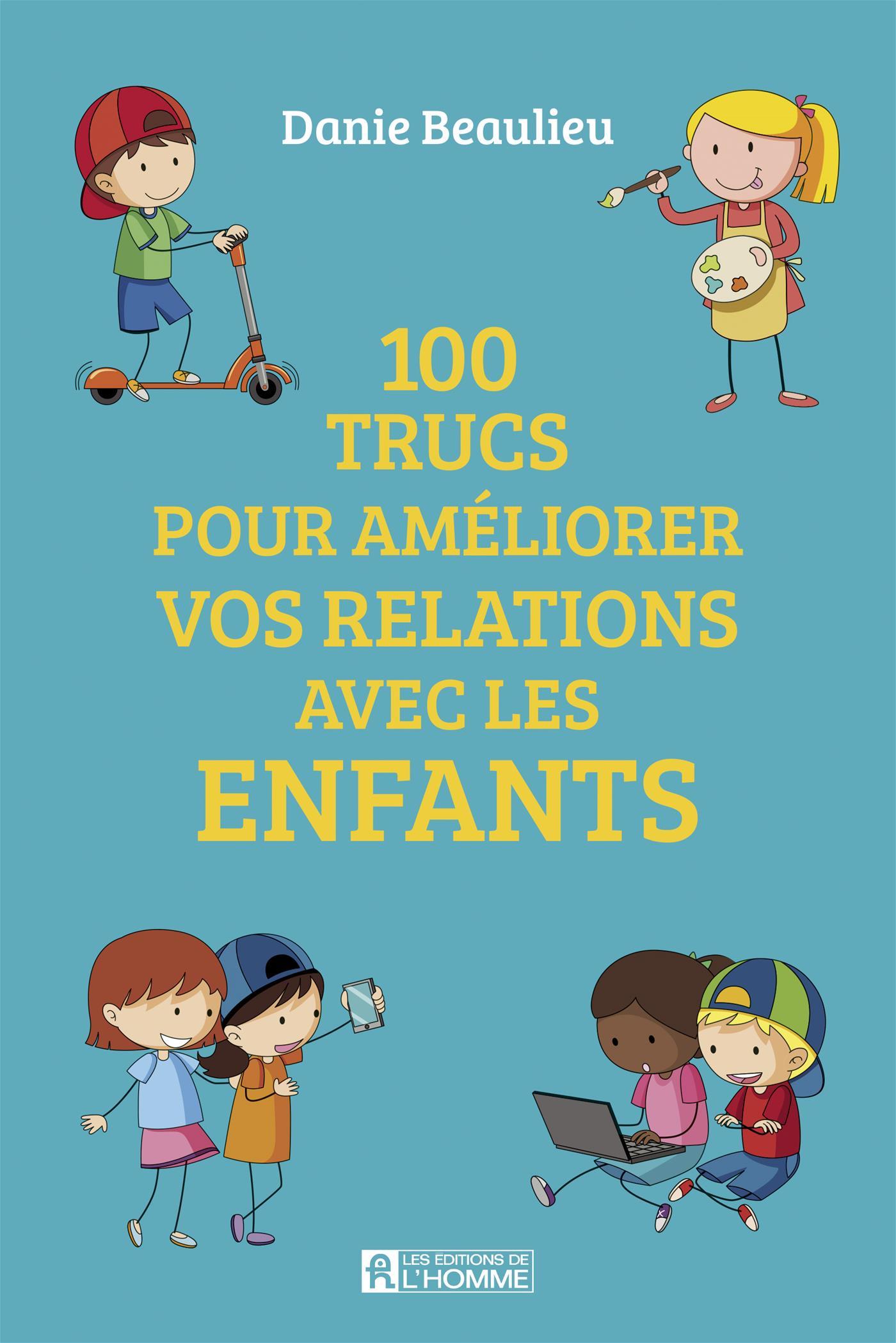100 trucs pour améliorer les relations avec les enfants