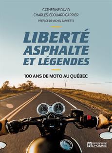 Liberté, asphalte et légendes - 100 ans de moto au Québec