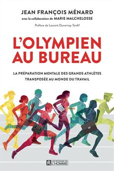 L'olympien au bureau - La préparation mentale des grands athlètes transposée au monde du travail