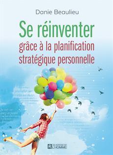 Se réinventer grâce à la planification stratégique personnelle