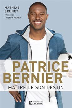 Patrice Bernier, maître de son destin