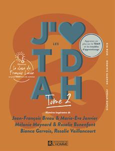 J'aime les TDAH - tome 2 - Histoires inspirantes de Jean-François Breau & Marie-Eve Janvier, Mélanie Maynard & Rosalie Bonenfant, Bianca Gervais, Rosalie Vaillancourt