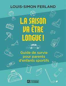La saison va être longue! - Guide de survie pour parents d'enfants sportifs