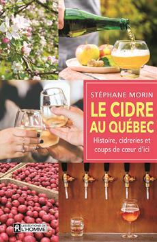 Le cidre au Québec - Histoire, cidreries et coups de cœur d'ici