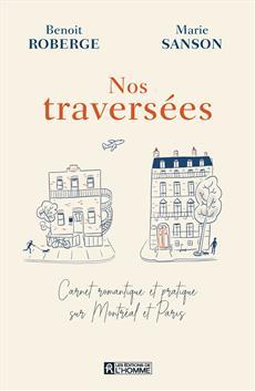 Nos traversées - Carnet romantique et pratique sur Montréal et Paris