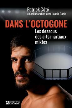 Dans l'octogone - Les dessous des arts martiaux mixtes