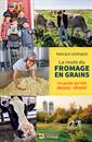 La route du fromage en grains - Un guide qui fait skouic, skouic