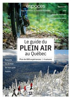 Le Guide du plein air au Québec - Plus de 800 expériences | 4 saisons