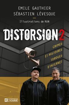 Distorsion 2 - Crimes et histoires tordues d'Internet