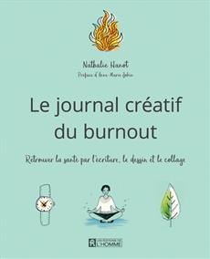 Le journal créatif du burnout - Retrouver la santé par l'écriture, le dessin et le collage