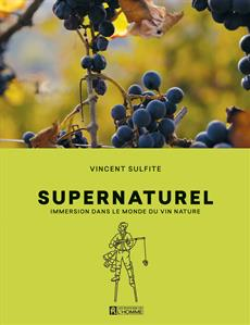 Livre Supernaturel Immersion Dans Le Monde Du Vin Nature Les Editions De L Homme