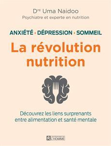 Anxiété, dépression, sommeil: la révolution nutrition - Découvrez les liens surprenants entre alimentation et santé mentale