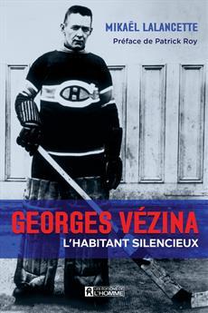 Georges Vézina - L'habitant silencieux