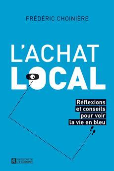 L'achat local - Réflexions et conseils pour voir la vie en bleu