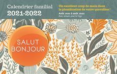 Calendrier familial Salut Bonjour 2021-2022 - Un excellent coup de main dans la planification de votre quotidien
