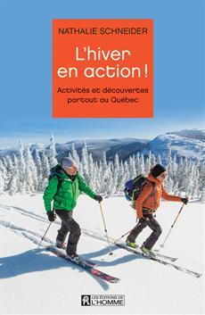 L'hiver en action! - Activités et découvertes partout au Québec