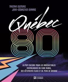 Québec 80 - La pop culture pour les irréductibles nostalgiques du cube Rubik, des vêtements fluos et de Peau de banane