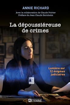 La dépoussiéreuse de crimes - Lumière sur 12 énigmes judiciaires