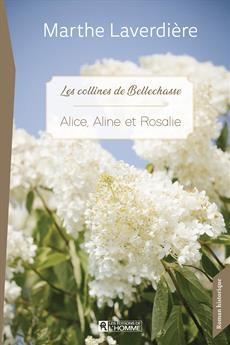 Alice, Aline et Rosalie - Les collines de Bellechasse