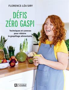 Défis zéro gaspi - Techniques et canevas pour réduire le gaspillage alimentaire