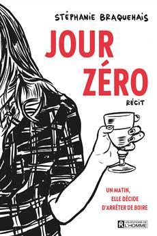 Jour Zéro - Un matin, elle décide d'arrêter de boire