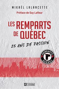 Les Remparts de Québec - 25 ans de passion