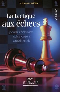 Tactique aux échecs (La) - 2e édition