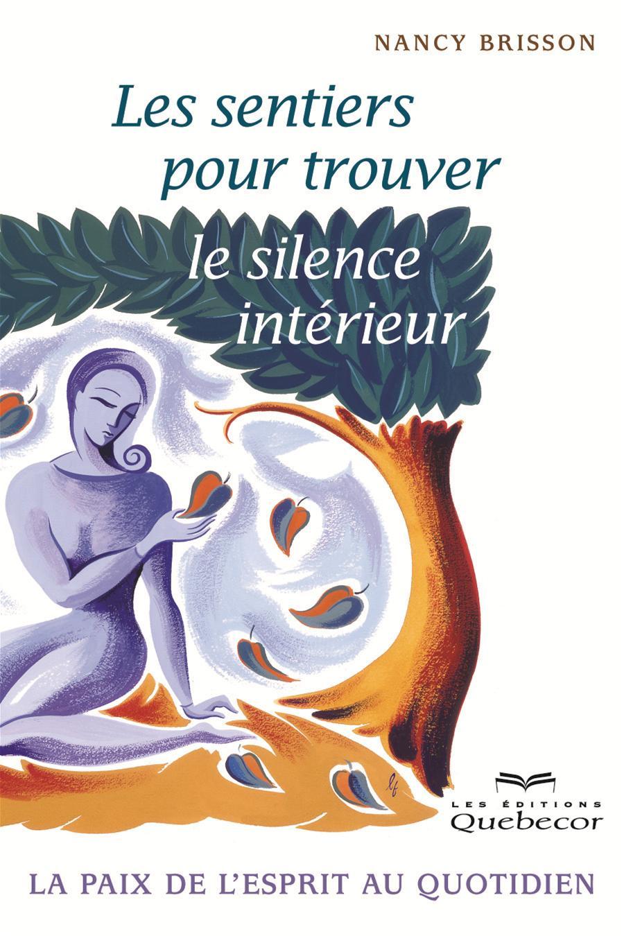 Livre les sentiers pour trouver le silence int rieur la for La paix interieur