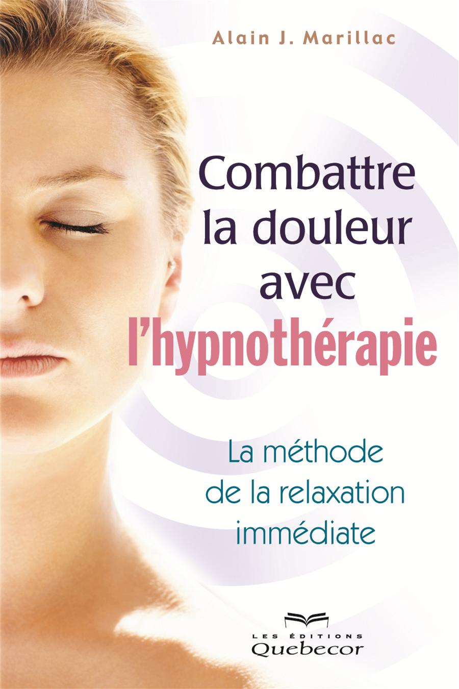 livre combattre la douleur avec l 39 hypnoth rapie la m thode de la relaxation imm diate les. Black Bedroom Furniture Sets. Home Design Ideas