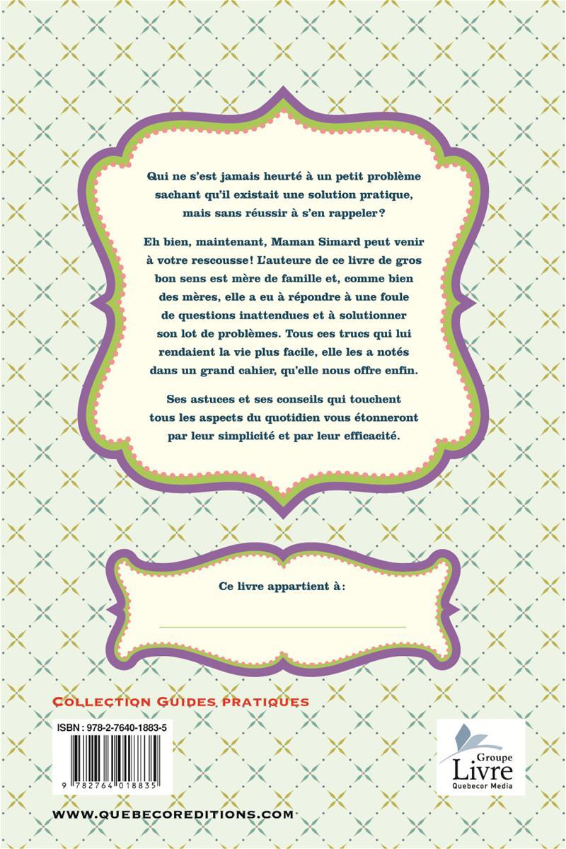 Livre 1001 trucs pratiques de maman simard cuisine for 1001 trucs maison