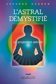 L'astral démystifié