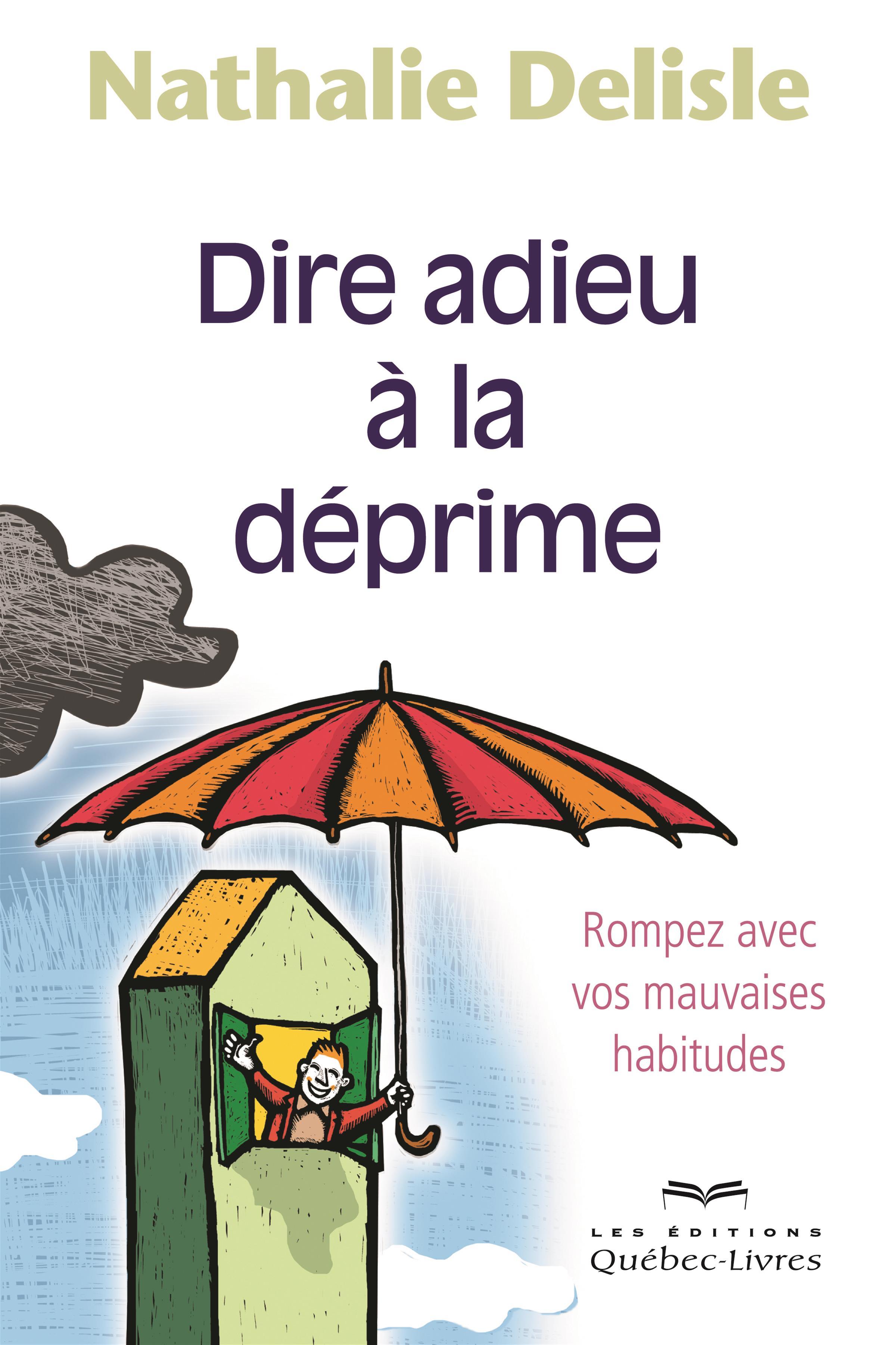 Livre Dire Adieu A La Deprime Rompez Avec Vos Mauvaises Habitudes Messageries Adp