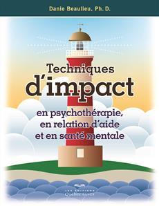 Techniques d'impact en psychothérapie, en relation d'aide et en santé mentale
