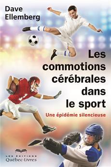 Les commotions cérébrales dans le sport - Une épidémie silencieuse
