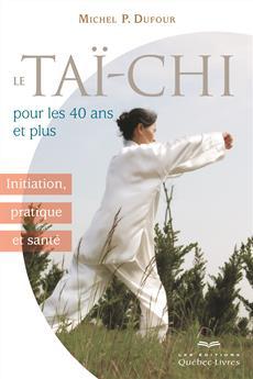 Tai-Chi Pour Les 40 Ans Et Plus -2e [r]