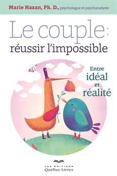 Le couple: réussir l'impossible