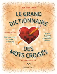 Le grand dictionnaire des mots croisés – Édition augmentée - 700 000 mots ! Noms propres et noms communs