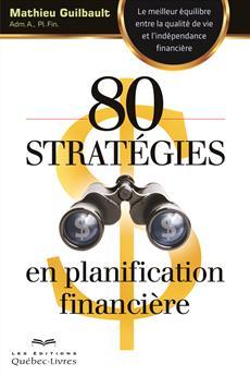 80 secrets et stratégies en planification financière