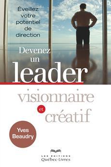 Devenez un leader visionnaire et créatif
