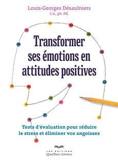 Transformer ses émotions en attitudes positives