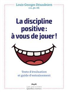 La discipline positive : à vous de jouer !